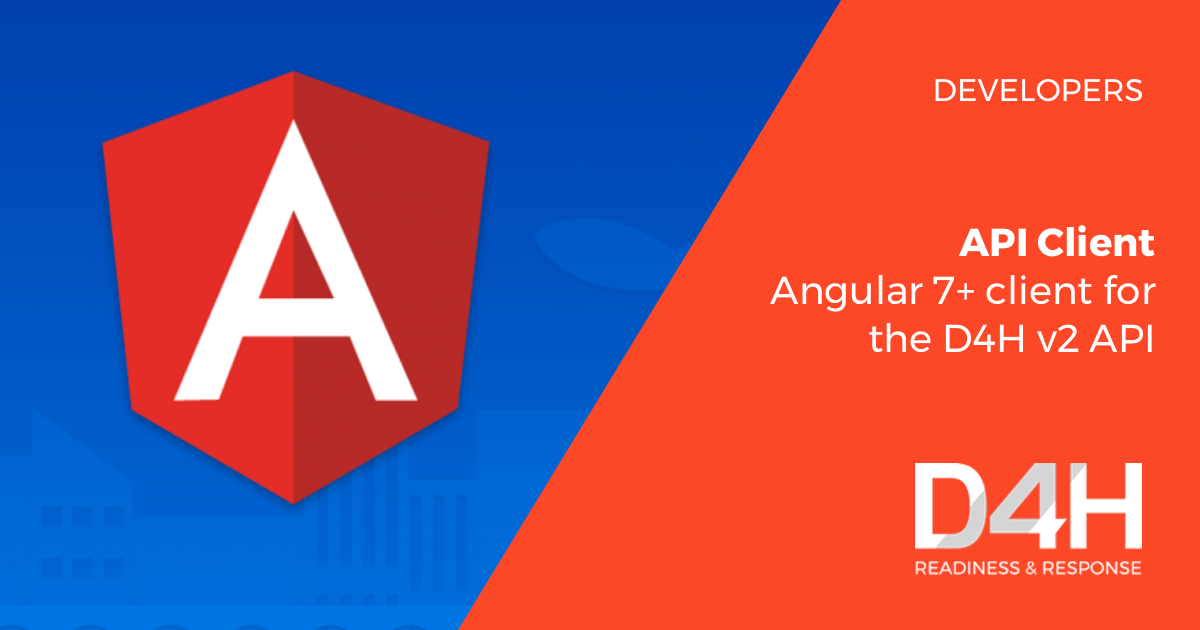 Developers: Build D4H Integrations Using our Angular API Client